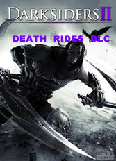 Official Darksiders 2 DLC - Death Rides (PC)