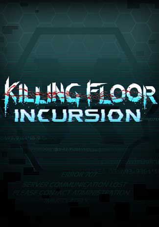Official Killing Floor: Incursion (PC)