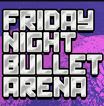 Official Friday Night Bullet Arena (PC)